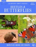 Beetles and Butterflies-Learning About Science, Level 3 Print Version