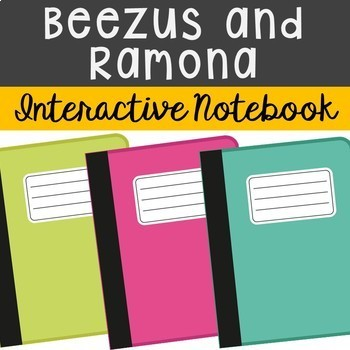Beezus and Ramona Interactive Notebook Novel Unit Study Activities, Book Report