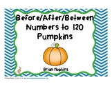 Before, After, and Between Numbers to 120 Pumpkins
