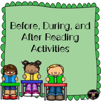 Before, During, After Reading Activities