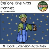 Before She Was Harriet by Cline-Ransome 21 Book Extension Activities NO PREP