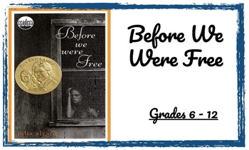 Before We  Were Free - by Julia Alvarez -LA & World History LP- 9-12