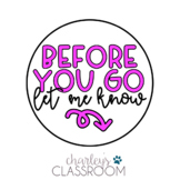 Before You Go Let Me Know! | Freebie!