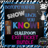 Before You Go, Show What You Know! {Classroom Exit Ticket Bundle}