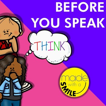 Before You Speak...THINK