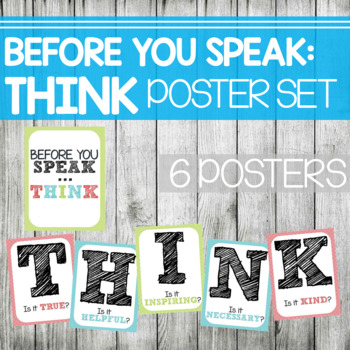 Before You Speak, THINK- Poster Set