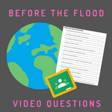 Before the Flood Video Questions- NO KEY