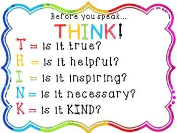 Before you speak... THINK!