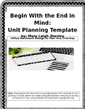 Begin With The End in Mind: Unit Planning Template