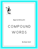 Begin to Write with: COMPOUND WORDS