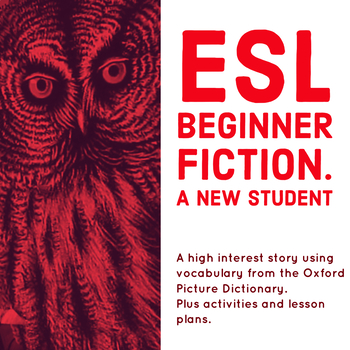 Beginner ESL Fiction. A New Student. Using Vocabulary from The OPD.