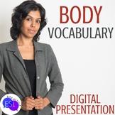 Beginner ESL Vocabulary:  Body Part Digital Presentation