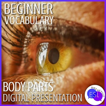 Beginner ESL Vocabulary:  Body Part Digital Presentation