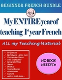 BEGINNER FRENCH NO PREP NO BOOK FULL YEAR BUNDLE  MY ENTIRE 1ST YEAR OF TEACHING