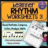 Beginner Rhythm Worksheets 3: quarter, eighth, sixteenth, rest, compose, form