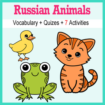 Beginner Russian: Animals - ☆no prep☆ printables, quizes, activities and more