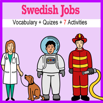 Beginner Swedish: Jobs - ☆no prep☆ printables, quizes, activities and more