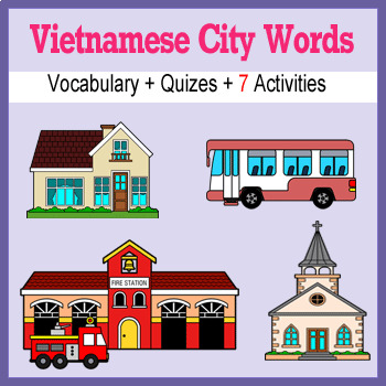 Beginner Vietnamese City Words ☆no prep☆ printables, quizes, activities and more