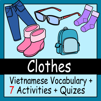 Beginner Vietnamese: Clothes - ☆no prep☆ printables, quizes, activities and more