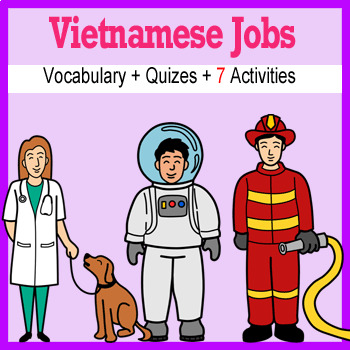 Beginner Vietnamese: Jobs - ☆no prep☆ printables, quizes, activities and more