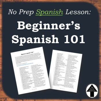 Beginner's Spanish 101 Handout for First Day of Spanish Class