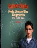Beginners Algebra: Points, Lines and Line Segments Practice quiz Book 1