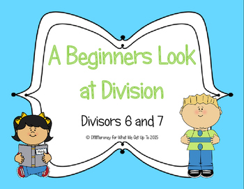 Beginners Look at Division with Divisors 6 and 7 Resource