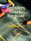 Beginners Math Primary School Addition Book 1