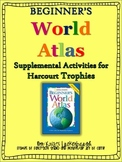 Beginner's World Atlas- Harcourt Trophies Supplemental Act