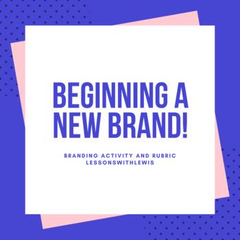 Beginning A New Brand (Branding)