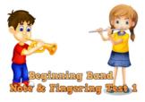 Beginning Band Note & Fingering Test 1