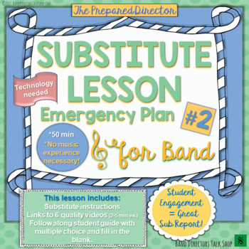 "Music Sub Plan ""Emergency Plan #2"" for Band or Upper Elementary Music"
