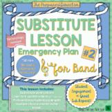 "Music Sub Plan ""Emergency Plan #2"" for Band Sub Plan or Upper Elementary Music"