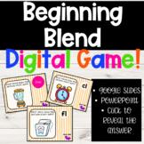 Beginning Blend Digital Game / Google Slides / Remote Learning