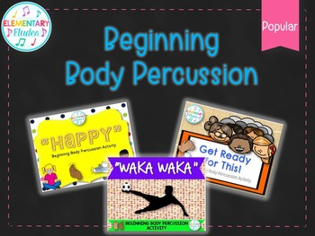 Beginning Body Percussion Bundle (Popular): Get Ready for This, Happy, Waka Waka