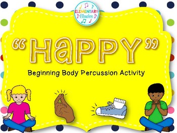 Beginning Body Percussion: Happy (Pictures Only)