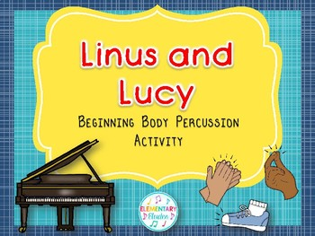 Beginning Body Percussion: Linus and Lucy (Pictures Only)