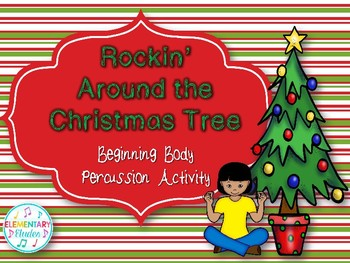 Rockin Around The Christmas Tree.Beginning Body Percussion Rockin Around The Christmas Tree Pictures Only