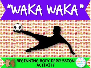 Beginning Body Percussion: Waka Waka (Pictures Only)
