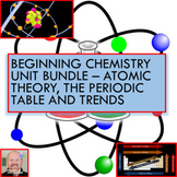 Beginning Chemistry Unit Bundle - Atomic Theory, The Periodic Table and Trends!