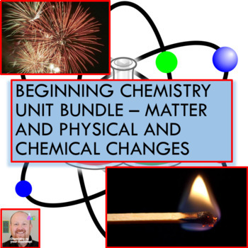 Beginning Chemistry Unit Bundle - Matter and Physical and Chemical Changes!