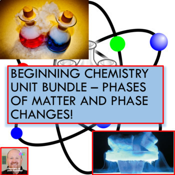 Beginning Chemistry Unit Bundle - Phases of Matter and Phase Changes!