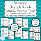 Beginning Digraph Bundle -Ch, Th, Sh, Wh- Phonics Books & Sort