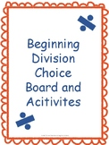 Beginning Division Choice Board and Activities Bundle
