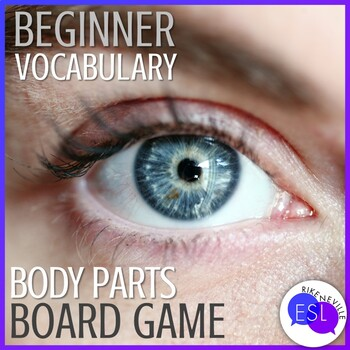 Beginner ESL Vocabulary:  Body Part Board Game