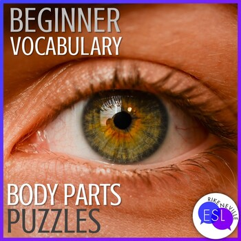 Beginner ESL Vocabulary:  Body Part Puzzles