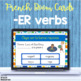 Beginning French verb conjugation bundle of task cards BOOM CARDS