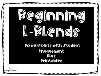 Beginning L-Blend PowerPoints with Student Engagement plus Printables