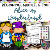 Beginning, Middle, End with Alice in Wonderland