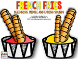 French Fries: Beginning, Middle, and Ending Sounds